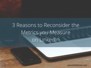 3 reasons to reconsider metircs you measure