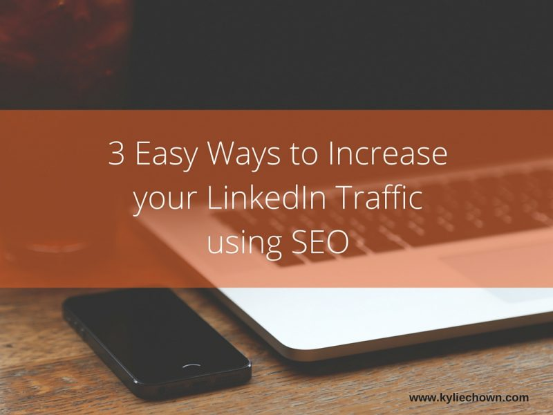 3 easy ways to increase your LinkedIn traffic using SEO